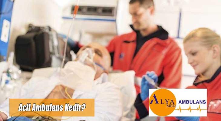 Acil Ambulans Nedir?