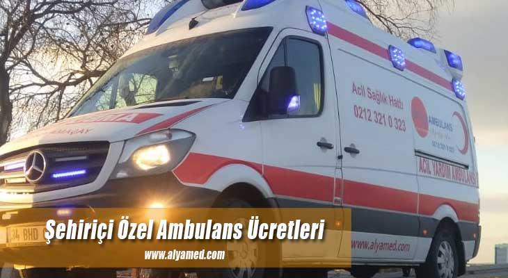 şehiriçi özel ambulans ücretleri