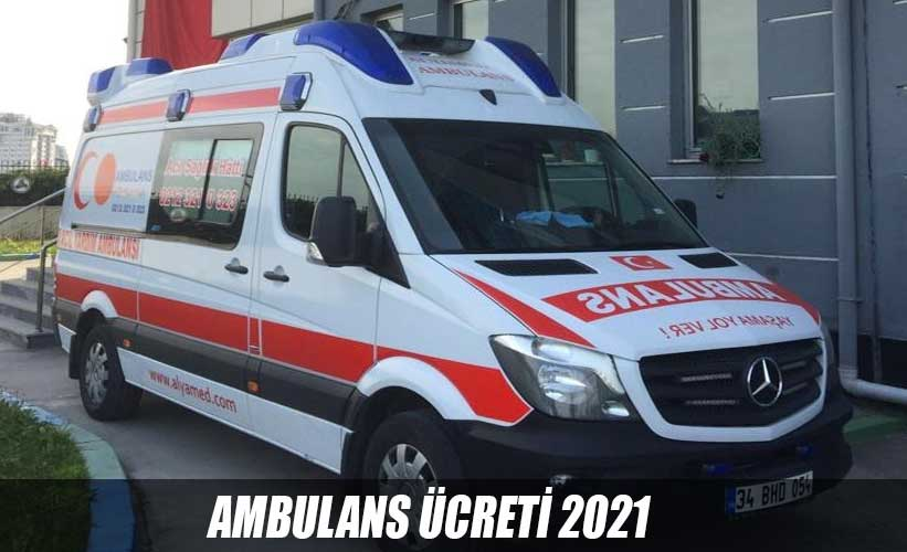 ambulans ücreti 2021