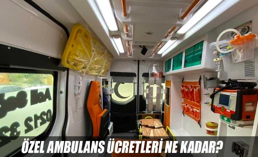özel ambulans ücretleri ne kadar